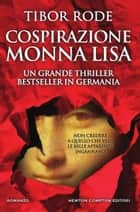 Cospirazione Monna Lisa ebook by Tibor Rode