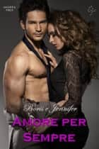 Boris e Jennifer, Amore per Sempre. ebook by Andrea Vsex