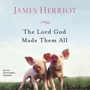 The Lord God Made Them All audiobook by James Herriot