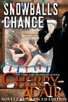 Snowball's Chance Enhanced Novella Collector's Edition ebook by Cherry Adair