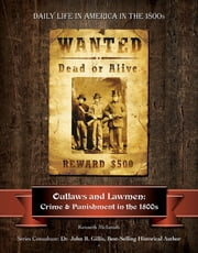 Outlaws and Lawmen - Crime and Punishment in the 1800s ebook by Kenneth McIntosh