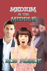 Medium in the Middle ebook by Rob Preece
