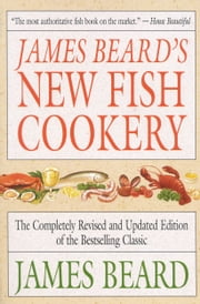 James Beard's New Fish Cookery ebook by James Beard