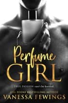 Perfume Girl ebook by Vanessa Fewings