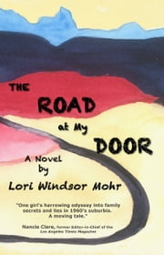 The Road at My Door ebook by Lori Windsor Mohr