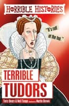 Horrible Histories: Terrible Tudors ebook by Terry Deary