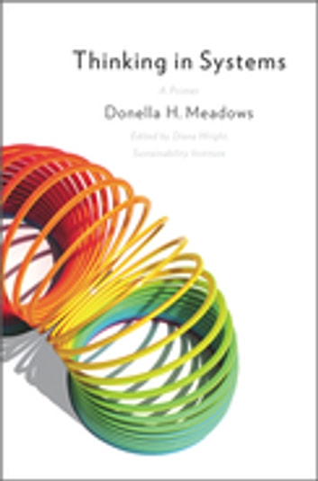 Thinking in Systems - A Primer ebook by Donella Meadows
