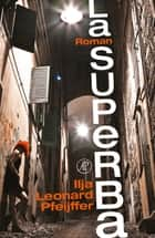 La superba ebook by Ilja Leonard Pfeijffer