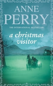A Christmas Visitor (Christmas Novella 2) - A festive Victorian mystery set in the Lake District ebook by Anne Perry