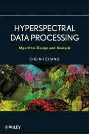 Hyperspectral Data Processing - Algorithm Design and Analysis ebook by Chein-I Chang