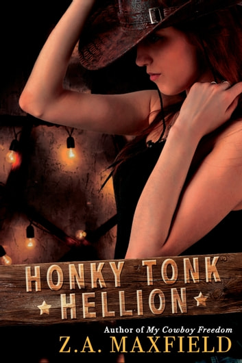 Honky Tonk Hellion ebook by Z.A. Maxfield