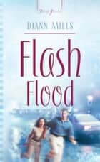 Flash Flood ebook by Diann Mills
