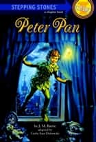 Peter Pan ebook by J.M. Barrie,Cathy East Dubowski,Jean Zallinger