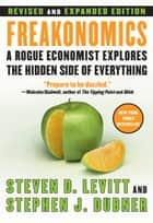 Freakonomics Rev Ed eBook par A Rogue Economist Explores the Hidden Side of Everything