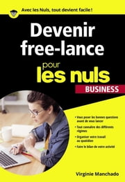 Devenir Free-lance Pour les Nuls Poche Business ebook by Virginie MANCHADO
