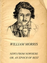 News from Nowhere; Or, An Epoch of Rest ebook by William Morris