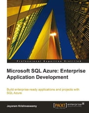 Microsoft SQL Azure Enterprise Application Development ebook by Jayaram Krishnaswamy