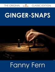 Ginger-Snaps - The Original Classic Edition ebook by Fanny Fern