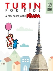 Turin for kids - A city guide with Pimpa ebook by Altan