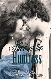 Heart of the Huntress - Camille, #2 ebook by Tess Oliver