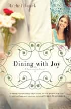 Dining with Joy ebook by Rachel Hauck