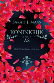 Koninkrijk van as ebook by Sarah J. Maas, Gerdien Beelen