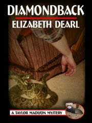 Diamondback, Book 1, Taylor Madison Mystery Series ebook by Dearl, Elizabeth