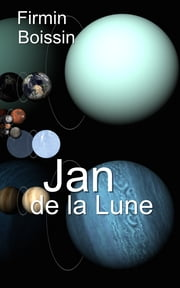 Jan de la Lune ebook by Firmin Boissin