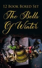The Bells of Winter ebook by Holly Barbo, E.M. Denning, Suzy Stewart Dubot,...