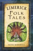 Limerick Folk Tales ebook by Ruth Marshall