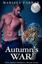Autumn's War - The Spirit Shifters, #4 ebook by Marissa Farrar