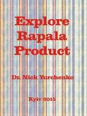 Explore Rapala Product. Selected Articles ebook by Nick Yurchenko