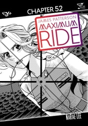 Maximum Ride: The Manga, Chapter 52 ebook by James Patterson,NaRae Lee