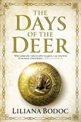 The Days of the Deer ebook by Liliana Bodoc