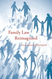 Family Law Reimagined ebook by Jill Elaine Hasday