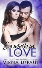 So Much In Love - A Home To Green Valley Standalone Novella ebook by