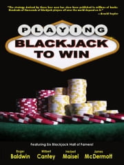 Playing Blackjack to Win ebook by Roger Baldwin, Wilbert Cantey, Herbert Maisel, James McDermott