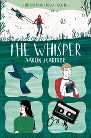 The Whisper - The Riverman Trilogy, Book II ebook by Aaron Starmer