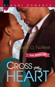 Cross My Heart ebook by Celeste O. Norfleet