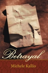 Betrayal ebook by Michele Kallio
