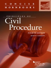 Principles of Civil Procedure, 4th (Concise Hornbook Series) ebook by Kevin Clermont
