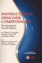 Instructional Designer Competencies - The Standards (Fourth Edition) ebook by Tiffany A. Koszalka, Robert Reiser, Darlene F. RussEft