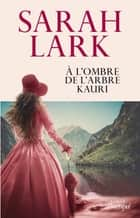 À l'ombre de l'arbre Kauri ebook by
