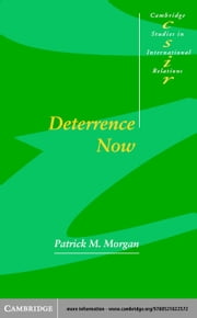Deterrence Now ebook by Morgan, Patrick M.