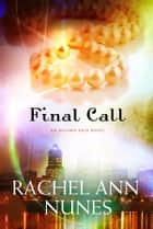Final Call ebook by Rachel Ann Nunes