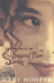 At the Sign Of the Sugared Plum ebook by Mary Hooper
