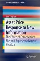 Asset Price Response to New Information ebook by Guo Ying Luo