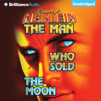 Man Who Sold the Moon, The audiobook by Robert A. Heinlein