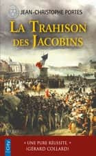 La trahison des Jacobins (T.5) ebook by