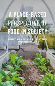 A Place-Based Perspective of Food in Society ebook by Kevin M. Fitzpatrick,Don Willis